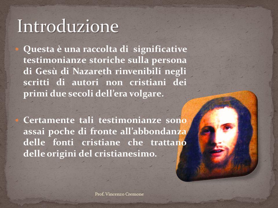 Questa è una raccolta di significative testimonianze storiche sulla persona di Gesù di Nazareth rinvenibili negli scritti di autori non cristiani dei