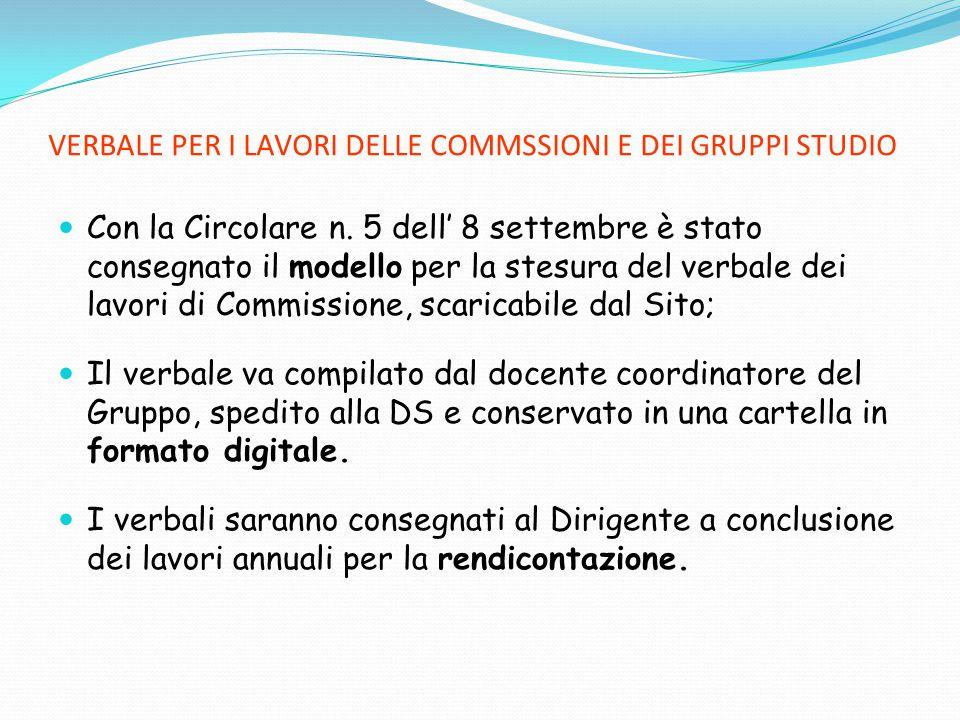 VERBALE PER I LAVORI DELLE COMMSSIONI E DEI GRUPPI STUDIO Con la Circolare n. 5 dell' 8 settembre è stato consegnato il modello per la stesura del ver
