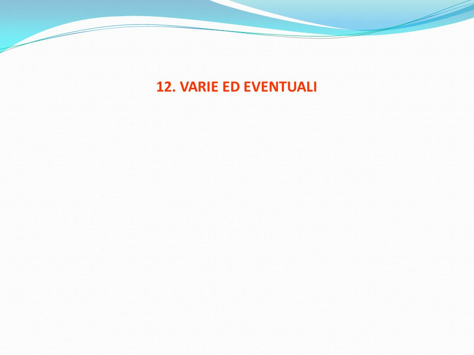12. VARIE ED EVENTUALI