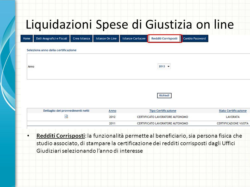Liquidazioni Spese di Giustizia on line Redditi Corrisposti: la funzionalità permette al beneficiario, sia persona fisica che studio associato, di sta