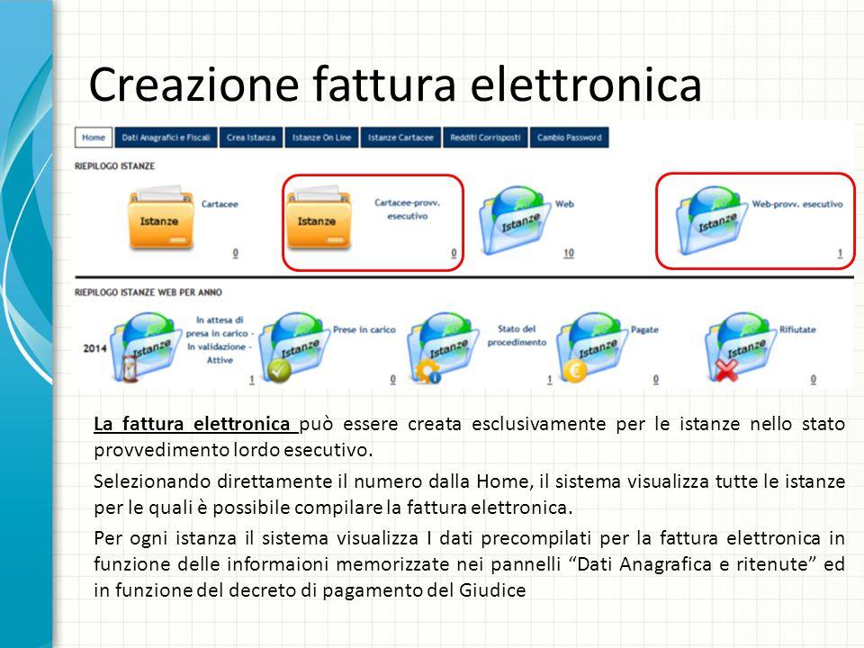Creazione fattura elettronica La fattura elettronica può essere creata esclusivamente per le istanze nello stato provvedimento lordo esecutivo. Selezi