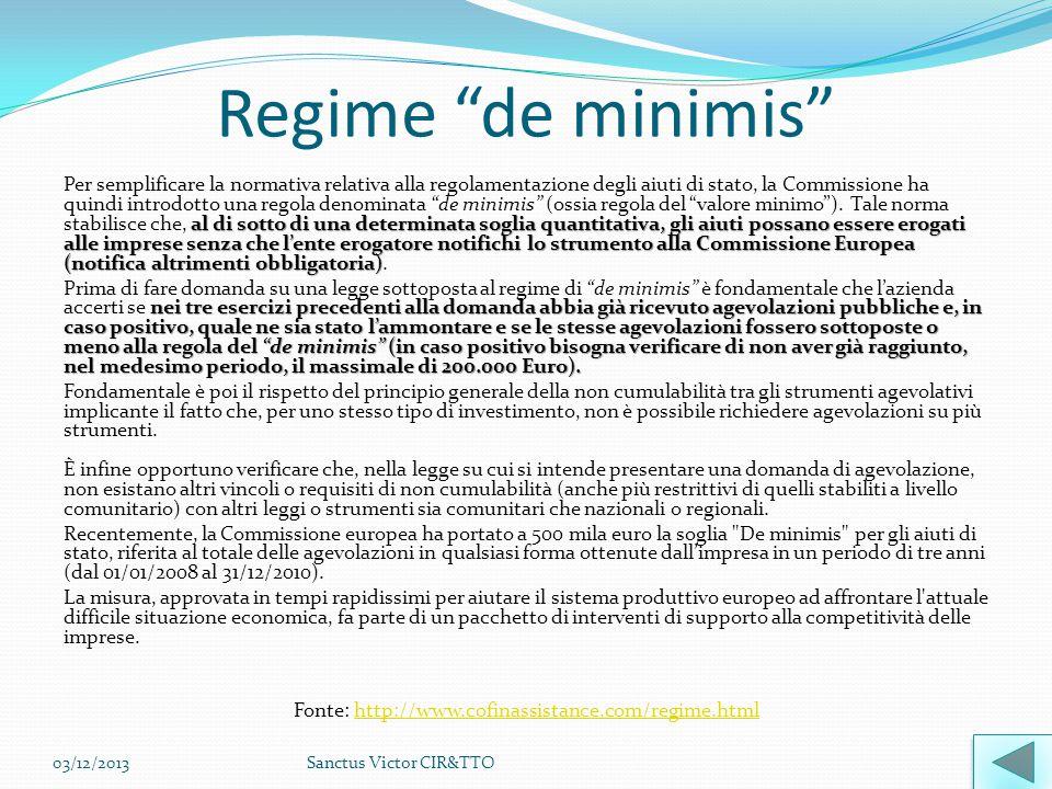 """Regime """"de minimis"""" al di sotto di una determinata soglia quantitativa, gli aiuti possano essere erogati alle imprese senza che l'ente erogatore notif"""