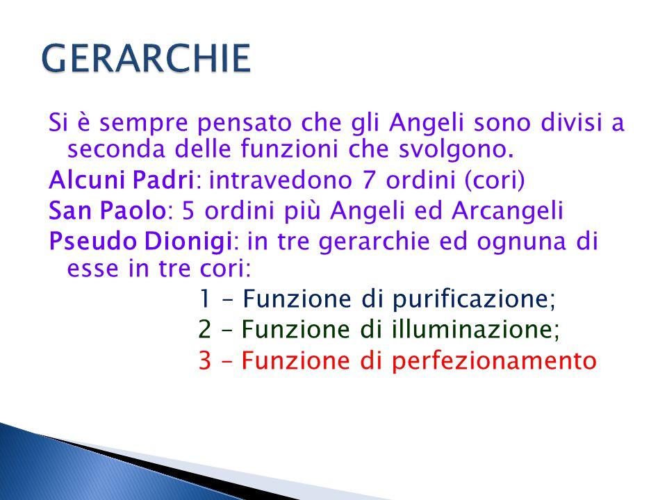 Si è sempre pensato che gli Angeli sono divisi a seconda delle funzioni che svolgono.