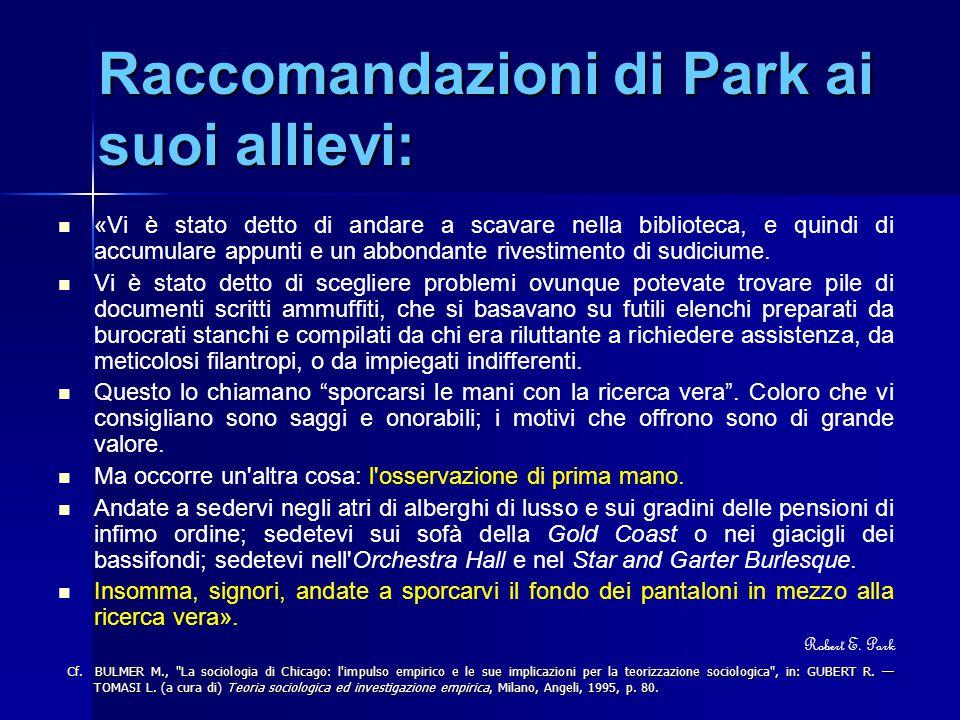 Raccomandazioni di Park ai suoi allievi: «Vi è stato detto di andare a scavare nella biblioteca, e quindi di accumulare appunti e un abbondante rivest