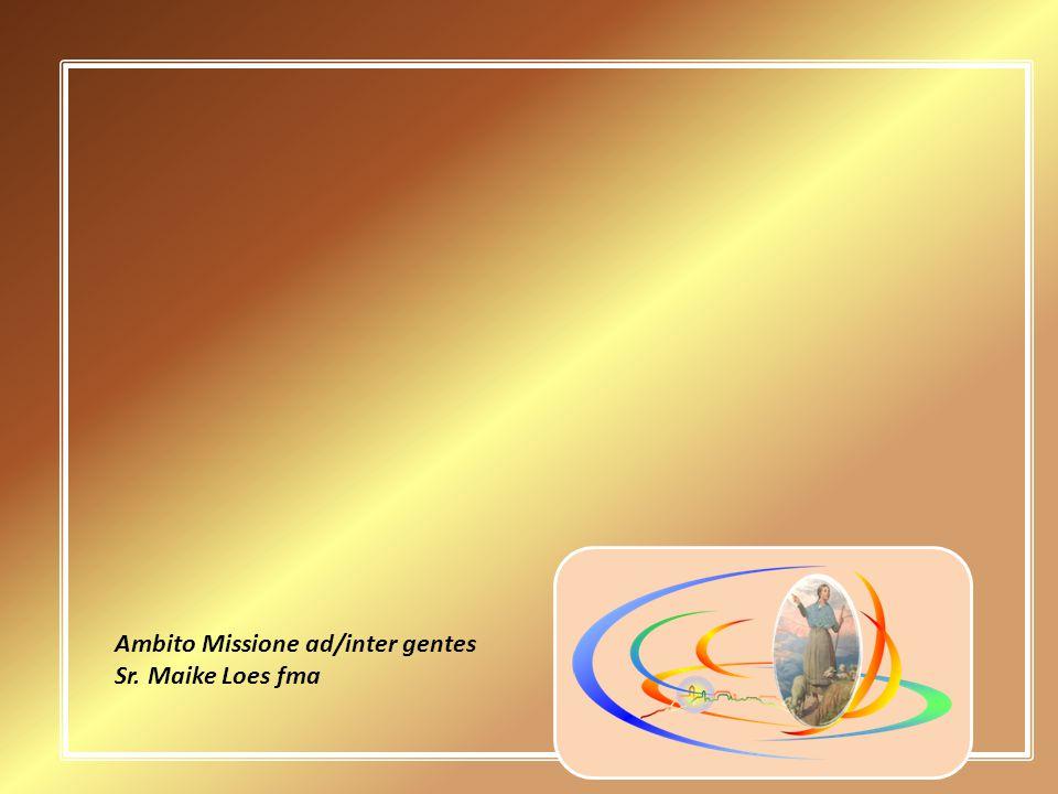 Ambito Missione ad/inter gentes Sr. Maike Loes fma