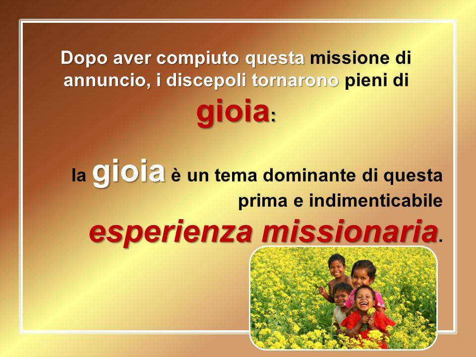 Dopo aver compiuto questa annuncio, i discepoli tornarono gioia : Dopo aver compiuto questa missione di annuncio, i discepoli tornarono pieni di gioia
