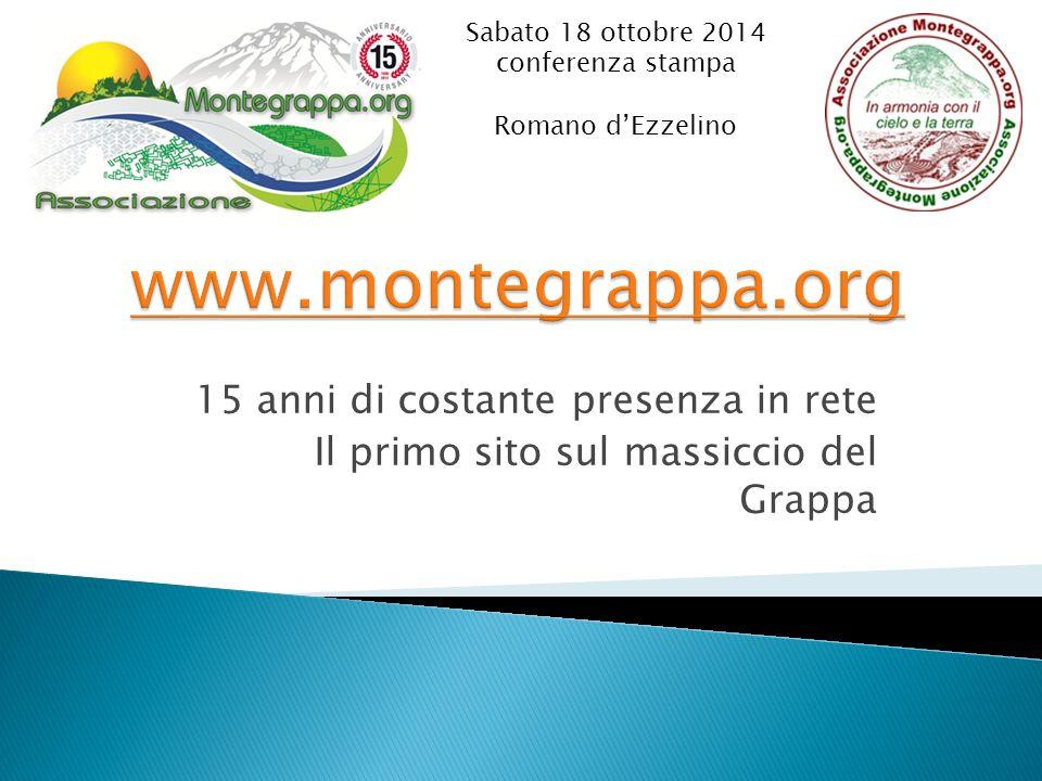 15 anni di costante presenza in rete Il primo sito sul massiccio del Grappa Sabato 18 ottobre 2014 conferenza stampa Romano d'Ezzelino