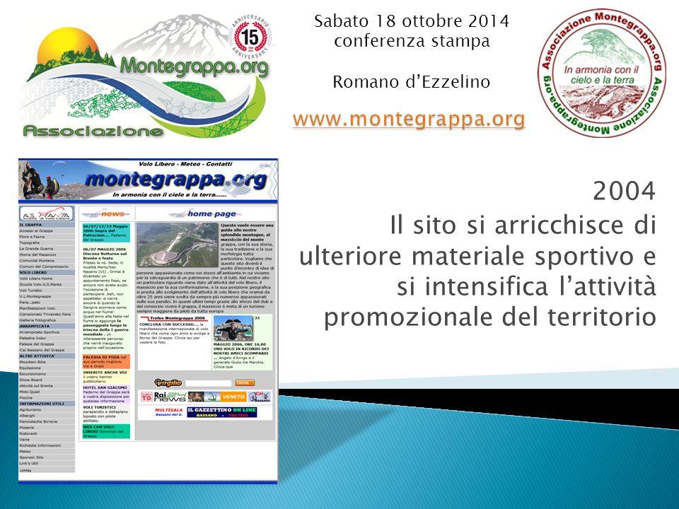 2004 Il sito si arricchisce di ulteriore materiale sportivo e si intensifica l'attività promozionale del territorio Sabato 18 ottobre 2014 conferenza stampa Romano d'Ezzelino