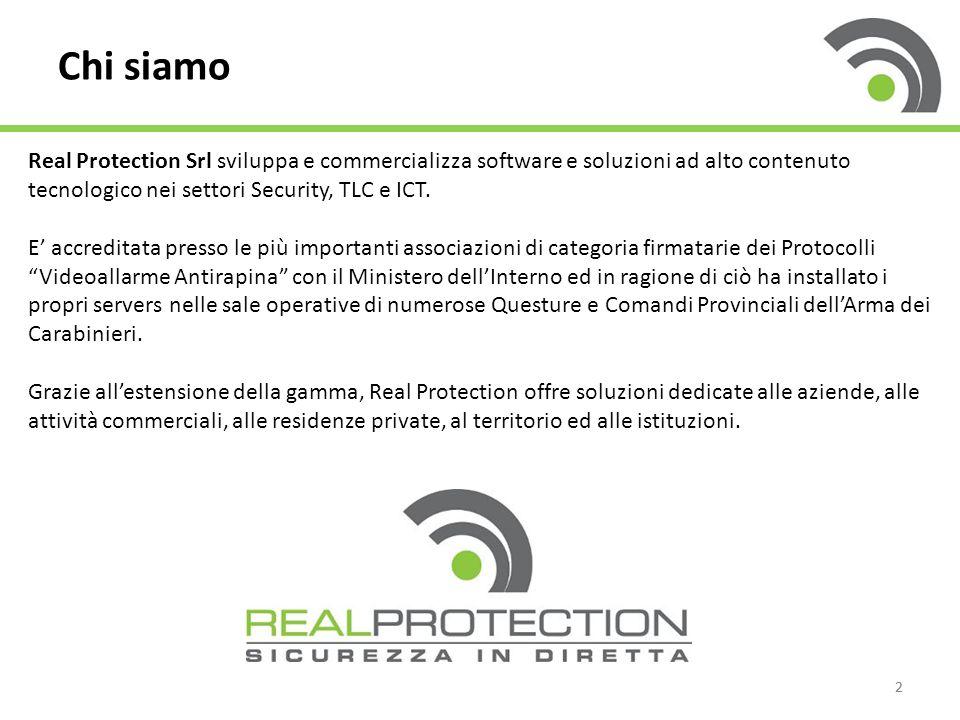 33 Le soluzioni Real Protection Srl si rivolge ai settori Industria, Banche, GDO, Retail e Domestico ai quali è in grado di proporre le seguenti soluzioni: - videosorveglianza - video allarme antirapina conforme ai Protocolli di Intesa 2009 e 2010 siglati da Ministero dell'Interno, Confcommercio, Confesercenti e Federfarma - antintrusione - antitaccheggio - localizzazione satellitare - video analisi e riconoscimento biometrico - centralizzazione allarmi e videosorveglianza - vigilanza remota su tutto il territorio nazionale - controllo accessi e rilevazione presenze - WIFI area - gestione informatica condomini - monitoraggio di impianti per la produzione di energia da fonte rinnovabile - installazione e manutenzione su tutto il territorio nazionale