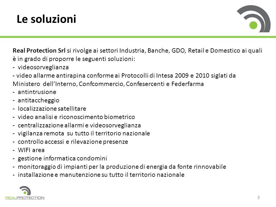 33 Le soluzioni Real Protection Srl si rivolge ai settori Industria, Banche, GDO, Retail e Domestico ai quali è in grado di proporre le seguenti soluz