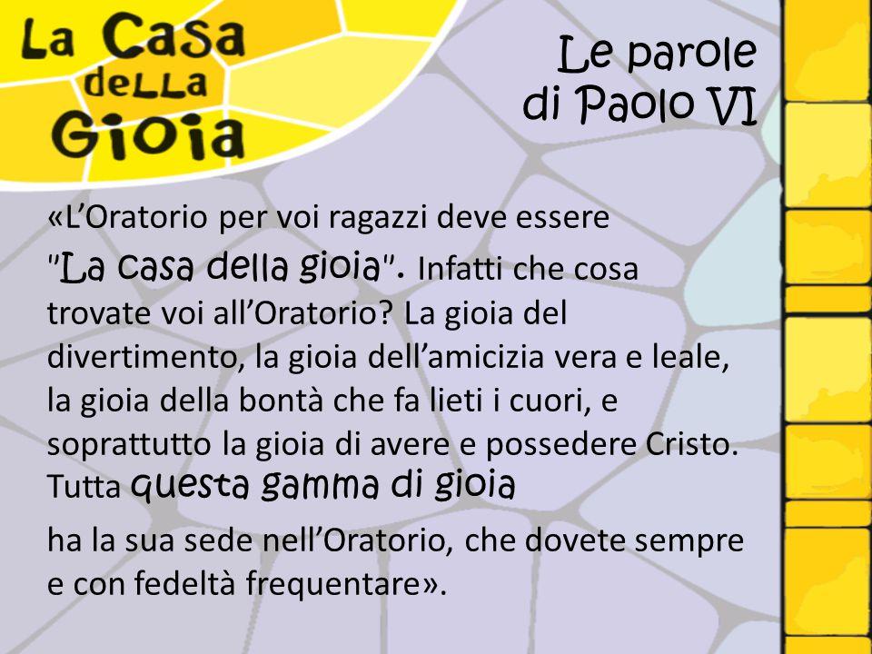 Le parole di Paolo VI «L'Oratorio per voi ragazzi deve essere
