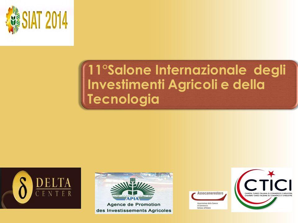 Il momento dell'agricoltura La 11° Edizione del Salone Internazionale degli investimenti agricoli e della tecnologia SIAT 2014 si terrà a Tunisi dal 29 Ottobre al 1° Novembre 2014.