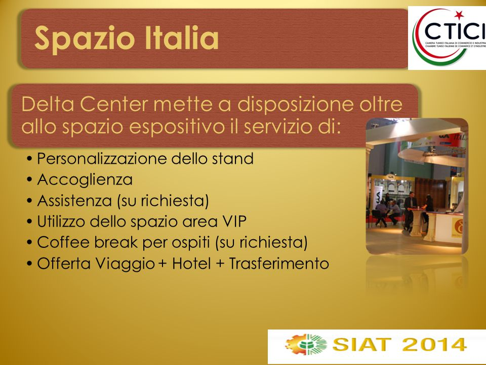 Delta Center mette a disposizione oltre allo spazio espositivo il servizio di: Personalizzazione dello stand Accoglienza Assistenza (su richiesta) Utilizzo dello spazio area VIP Coffee break per ospiti (su richiesta) Offerta Viaggio + Hotel + Trasferimento