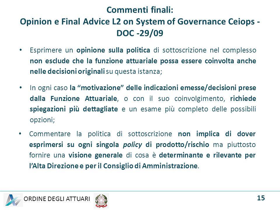 ORDINE DEGLI ATTUARI Commenti finali: Opinion e Final Advice L2 on System of Governance Ceiops - DOC -29/09 Esprimere un opinione sulla politica di so