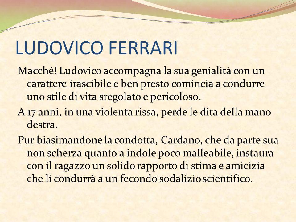LUDOVICO FERRARI Macché.