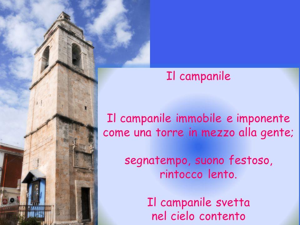 IL CAMPANILE ORSINI La massiccia torre campanaria di Manfredonia, a pianta quadrata, fu voluta dal cardinale Vincenzo M. Orsini nel 1675 e da lui bene