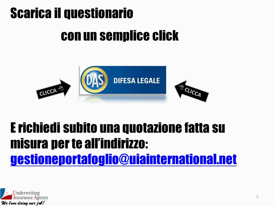 con un semplice click CLICCA   CLICCA 5 We love doing our job.