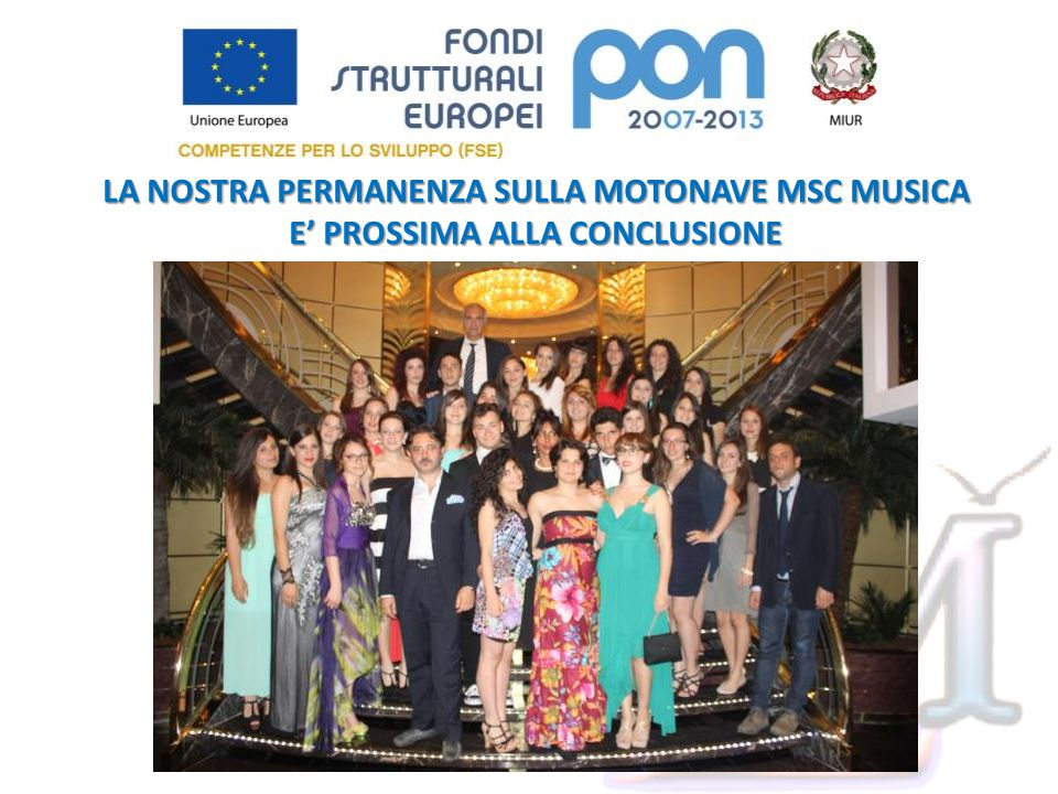 LA NOSTRA PERMANENZA SULLA MOTONAVE MSC MUSICA E' PROSSIMA ALLA CONCLUSIONE