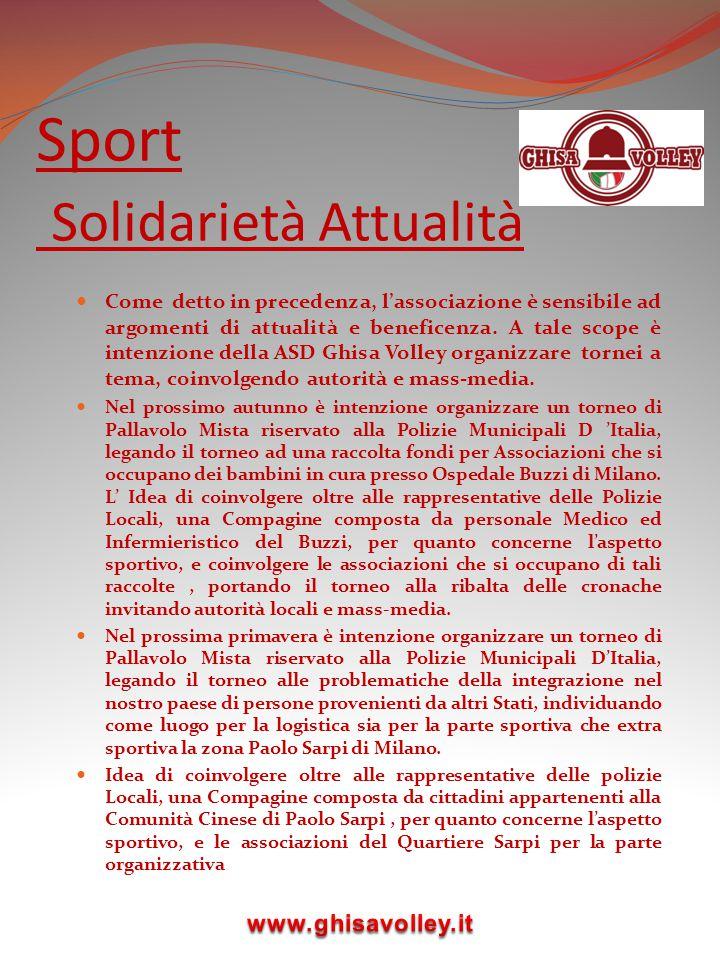 Sport Solidarietà Attualità Come detto in precedenza, l'associazione è sensibile ad argomenti di attualità e beneficenza. A tale scope è intenzione de