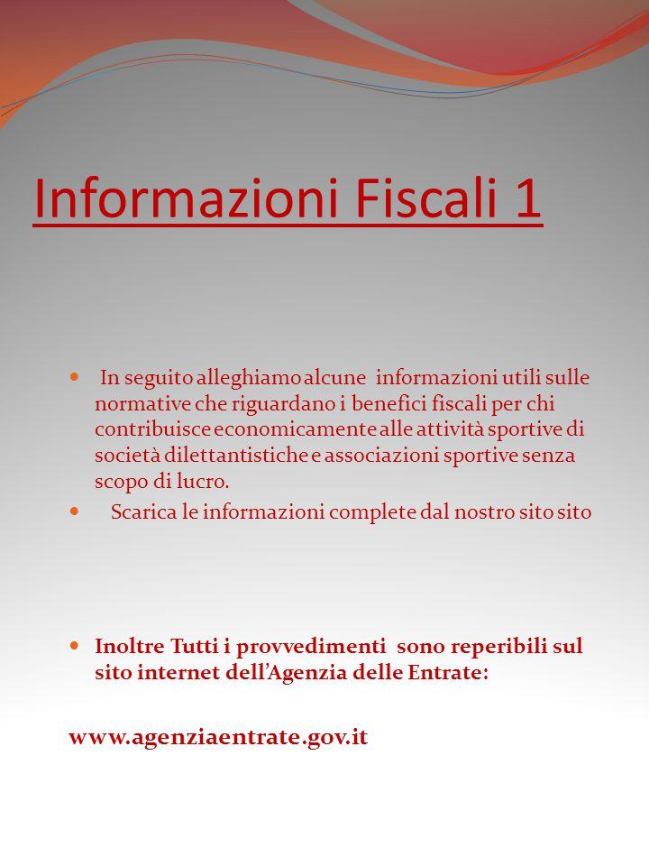 Informazioni Fiscali 1 In seguito alleghiamo alcune informazioni utili sulle normative che riguardano i benefici fiscali per chi contribuisce economic