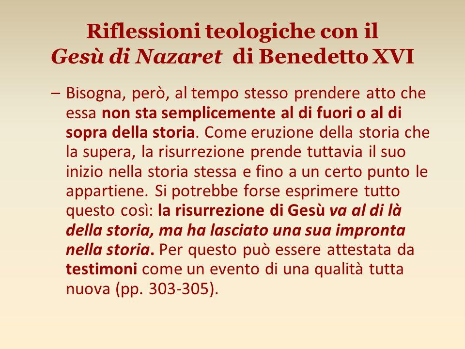 Riflessioni teologiche con il Gesù di Nazaret di Benedetto XVI –Bisogna, però, al tempo stesso prendere atto che essa non sta semplicemente al di fuori o al di sopra della storia.