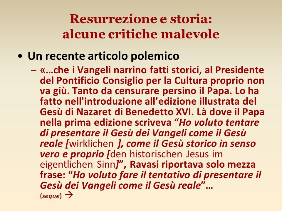 Resurrezione e storia: alcune critiche malevole Un recente articolo polemico –«…che i Vangeli narrino fatti storici, al Presidente del Pontificio Consiglio per la Cultura proprio non va giù.