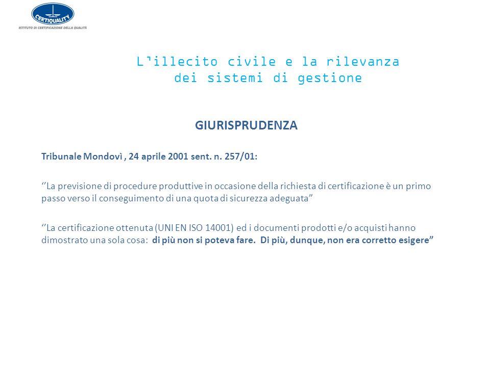 GIURISPRUDENZA Tribunale Mondovì, 24 aprile 2001 sent. n. 257/01: ''La previsione di procedure produttive in occasione della richiesta di certificazio