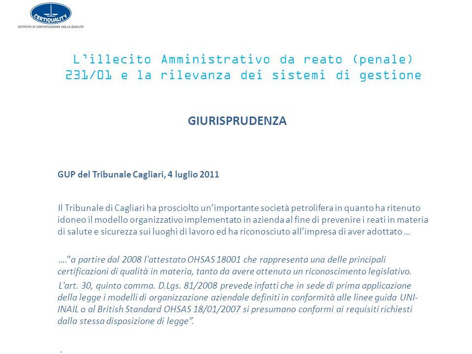 GIURISPRUDENZA GUP del Tribunale Cagliari, 4 luglio 2011 Il Tribunale di Cagliari ha prosciolto un'importante società petrolifera in quanto ha ritenut