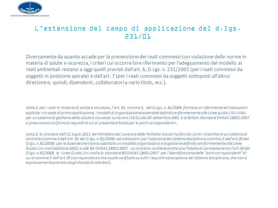 L'estensione del campo di applicazione del d.lgs. 231/01 Diversamente da quanto accade per la prevenzione dei reati commessi con violazione delle norm