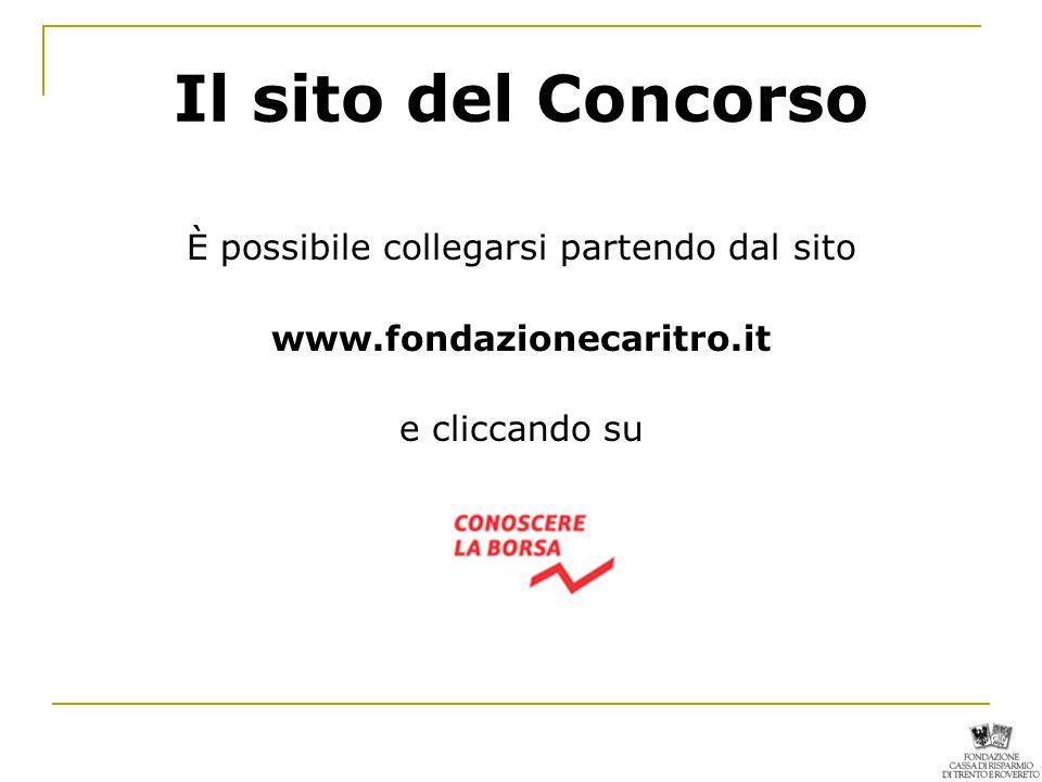 Il sito del Concorso È possibile collegarsi partendo dal sito www.fondazionecaritro.it e cliccando su