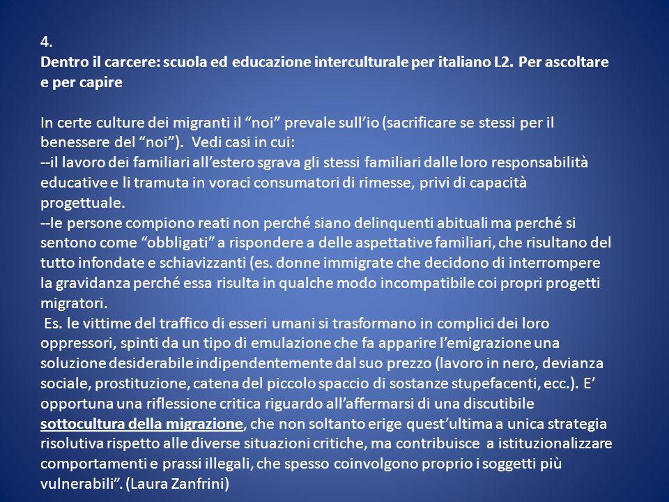 """4. Dentro il carcere: scuola ed educazione interculturale per italiano L2. Per ascoltare e per capire In certe culture dei migranti il """"noi"""" prevale s"""