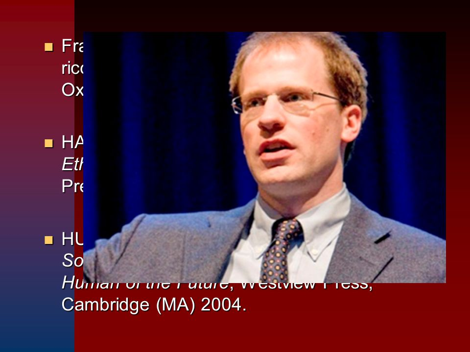 n Fra i maggiori teorici del transumanismo ricordiamo NICK BOSTROM, professore ad Oxford. n HARRIS J., Wonderwoman & Superman. The Ethics of Human Bio