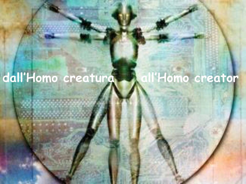 dall'Homo creatura all'Homo creator