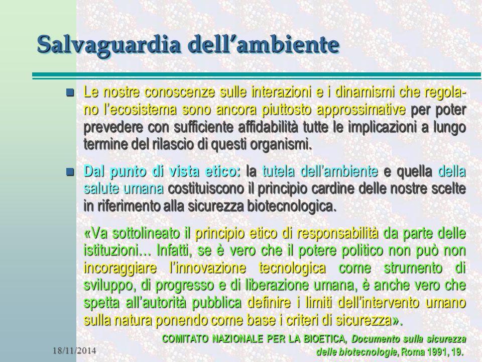 18/11/2014 Salvaguardia dell'ambiente n Le nostre conoscenze sulle interazioni e i dinamismi che regola- no l'ecosistema sono ancora piuttosto appross