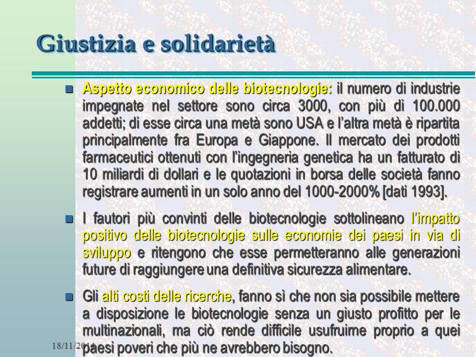 18/11/2014 Giustizia e solidarietà n Aspetto economico delle biotecnologie: il numero di industrie impegnate nel settore sono circa 3000, con più di 1