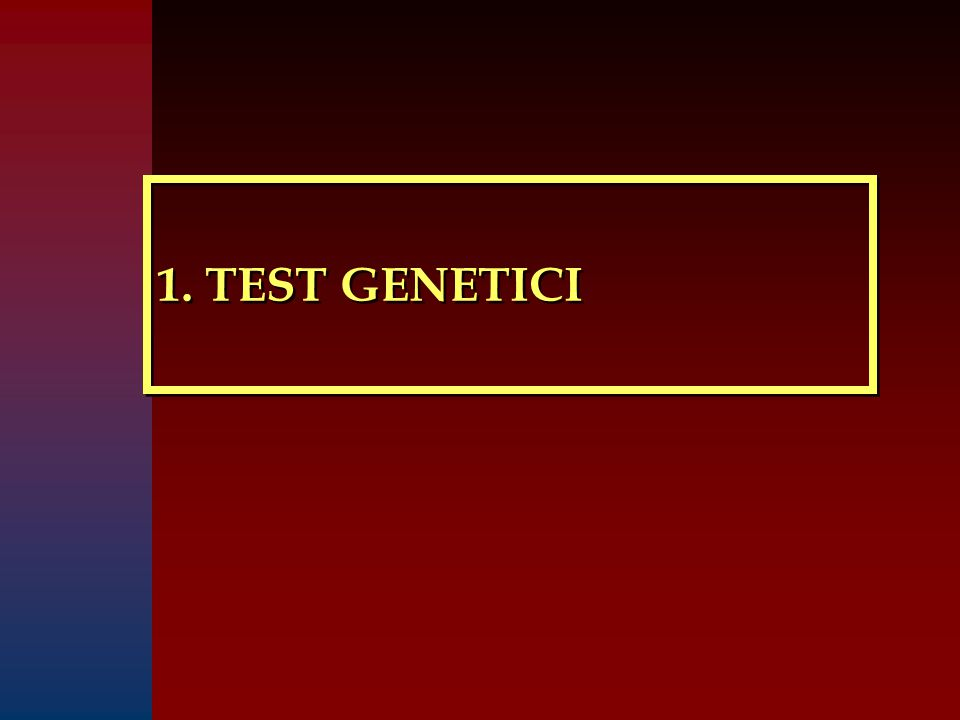 1. TEST GENETICI