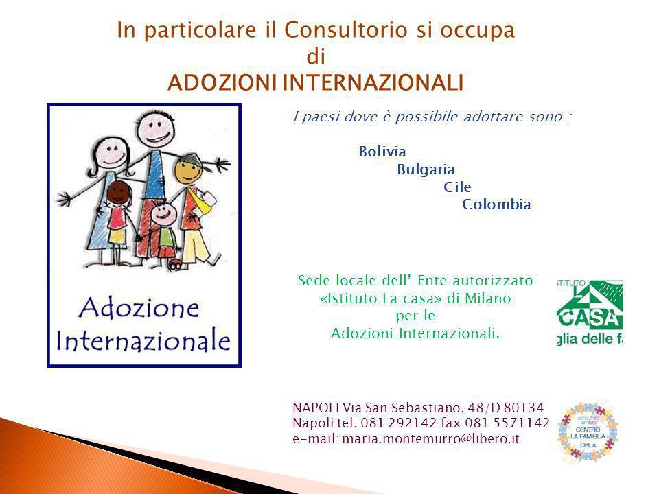In particolare il Consultorio si occupa di ADOZIONI INTERNAZIONALI Sede locale dell' Ente autorizzato «Istituto La casa» di Milano per le Adozioni Internazionali.