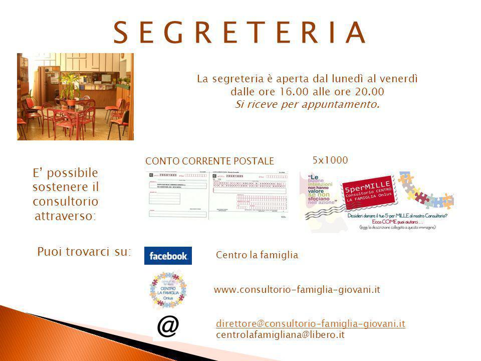 S E G R E T E R I A La segreteria è aperta dal lunedì al venerdì dalle ore 16.00 alle ore 20.00 Si riceve per appuntamento.