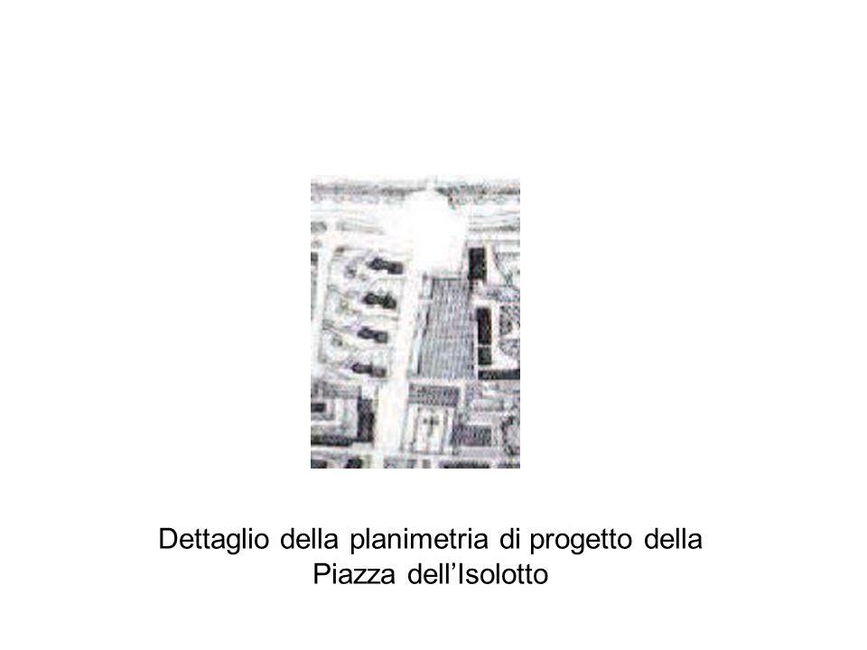 Dettaglio della planimetria di progetto della Piazza dell'Isolotto