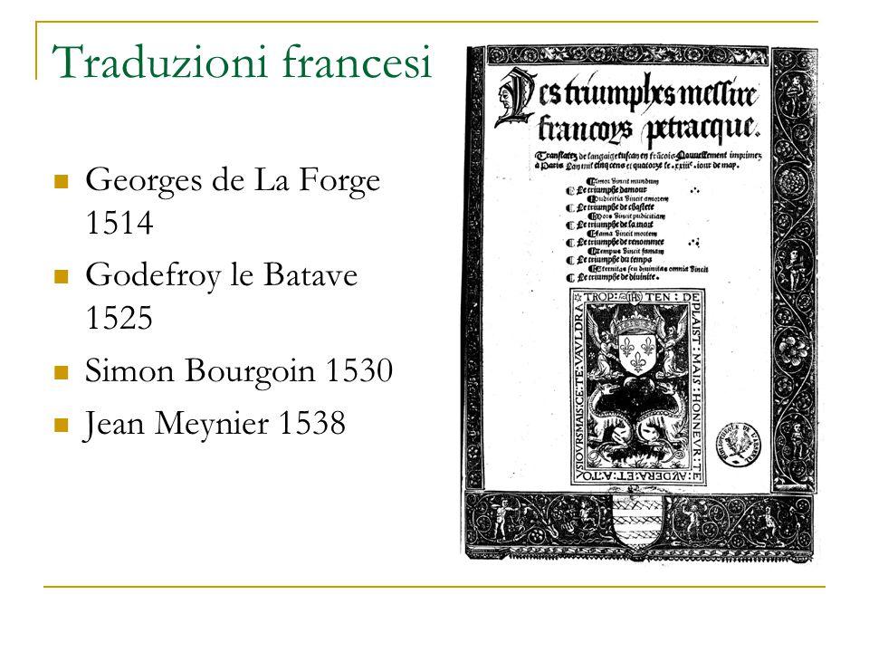 Traduzioni francesi Georges de La Forge 1514 Godefroy le Batave 1525 Simon Bourgoin 1530 Jean Meynier 1538
