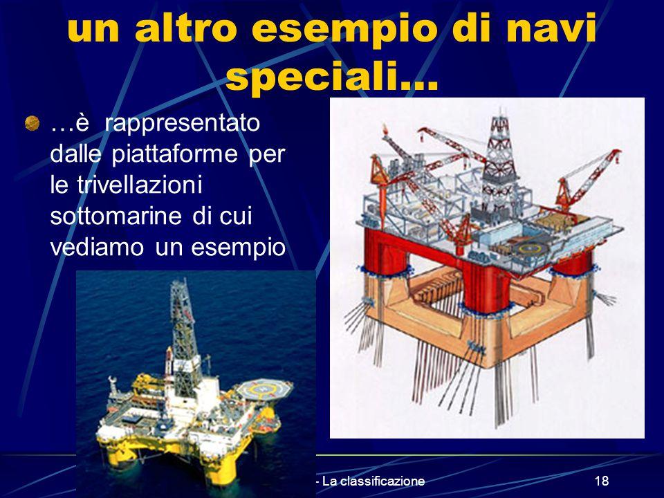 prof.A.Vega - La classificazione17 … che svolgono un lavoro importantissimo in porto