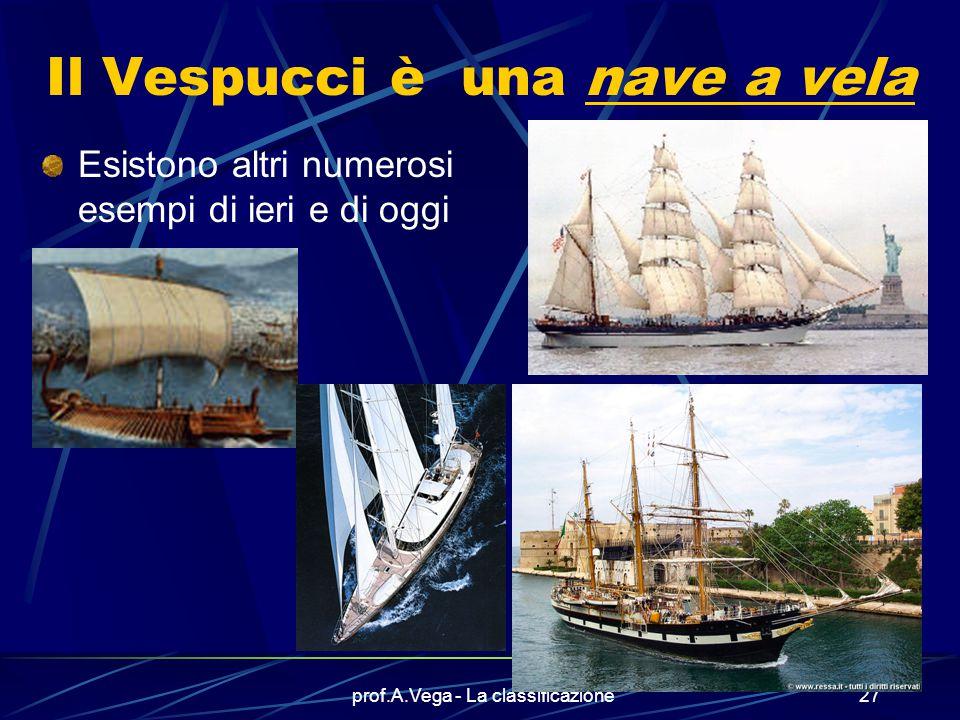 prof.A.Vega - La classificazione26.. e la NAVE per eccellenza L'Amerigo Vespucci Nota come IL VESPUCCI