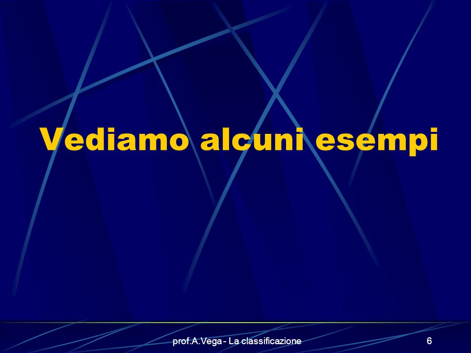 prof.A.Vega - La classificazione26..