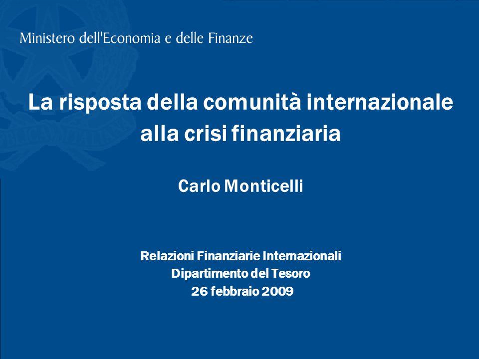 11 La risposta della comunità internazionale alla crisi finanziaria Carlo Monticelli Relazioni Finanziarie Internazionali Dipartimento del Tesoro 26 f