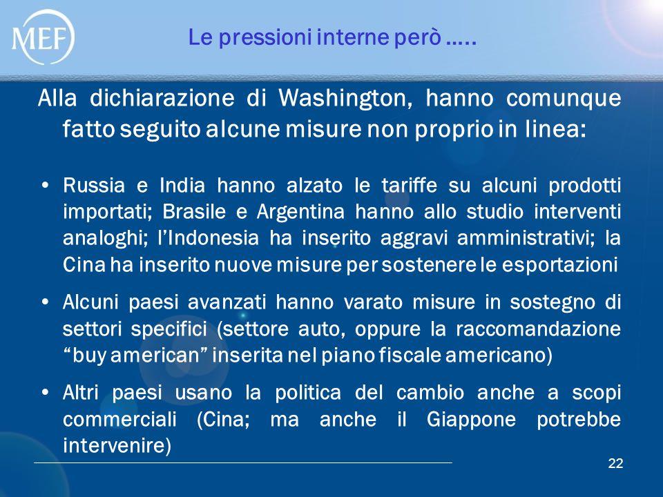 Le pressioni interne però ….. Alla dichiarazione di Washington, hanno comunque fatto seguito alcune misure non proprio in linea: Russia e India hanno