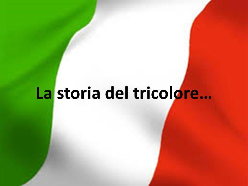 Il Tricolore La storia del Tricolore inizia il 7 gennaio 1797 a Reggio Emilia per opera del Parlamento della Repubblica Ciaspadana che sancisce i colori della bandiera: verde, bianco e rosso.