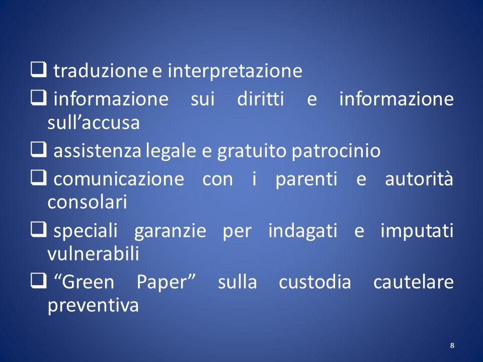  traduzione e interpretazione  informazione sui diritti e informazione sull'accusa  assistenza legale e gratuito patrocinio  comunicazione con i p