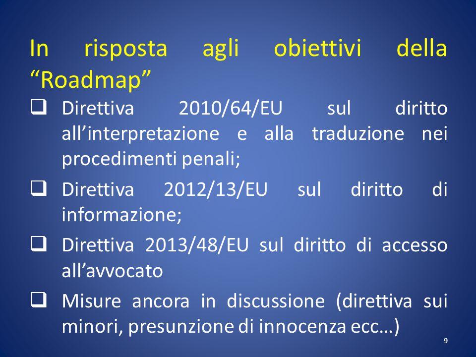 Roadmap per il rafforzamento dei diritti e la protezione delle vittime, in particolare nei procedimenti penali (Giugno 2011) 10