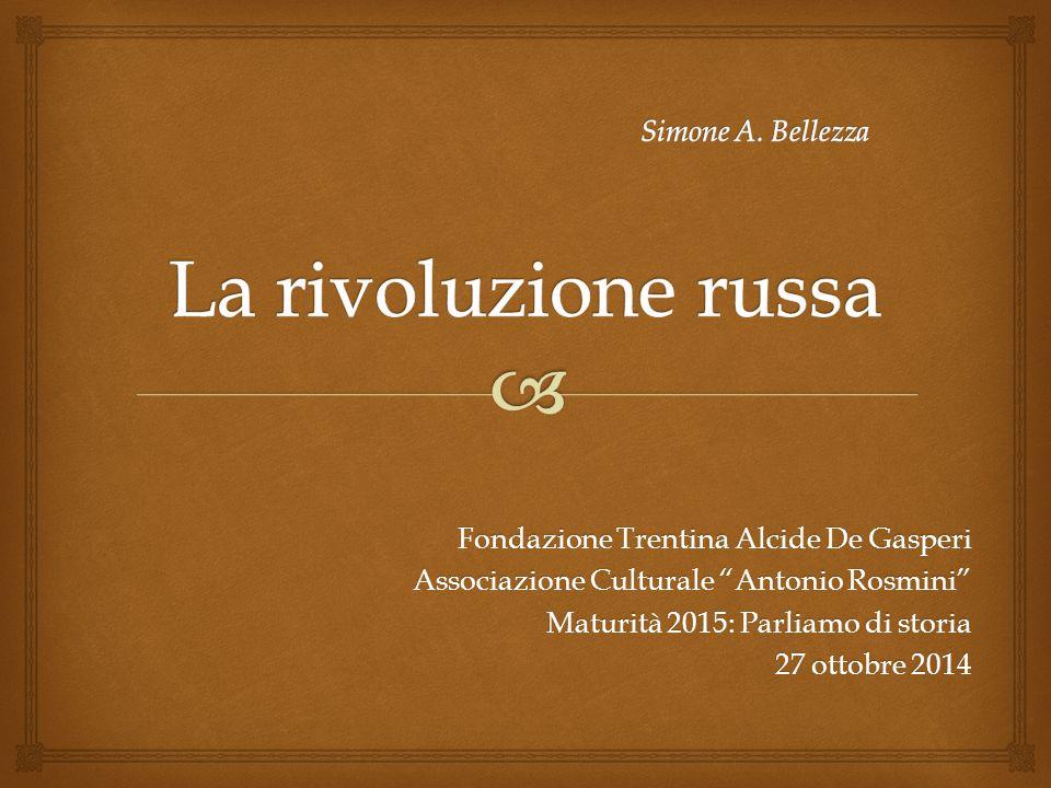 """Fondazione Trentina Alcide De Gasperi Associazione Culturale """"Antonio Rosmini"""" Maturità 2015: Parliamo di storia 27 ottobre 2014"""