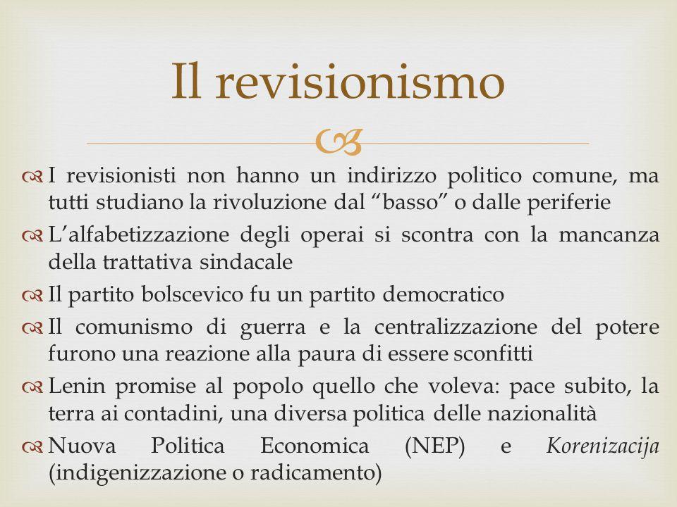 """ Il revisionismo  I revisionisti non hanno un indirizzo politico comune, ma tutti studiano la rivoluzione dal """"basso"""" o dalle periferie  L'alfabeti"""